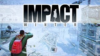 Impact Winter - Frozen Survival! - Let's Play Impact Winter Gameplay