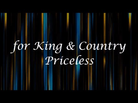 Priceless  for KING & COUNTRY Lyrics