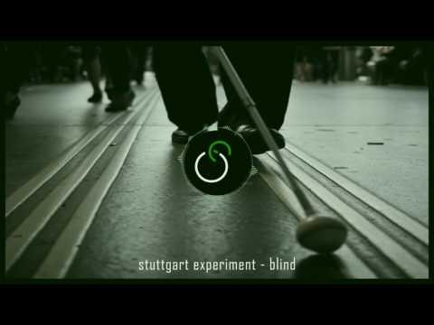Stuttgart Experiment - Blind / Կույրը