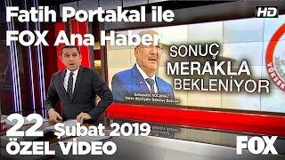 Kocamaz DP adayı olarak yarışa giriyor! 22 Şubat 2019 Fatih Portakal ile FOX Ana Haber
