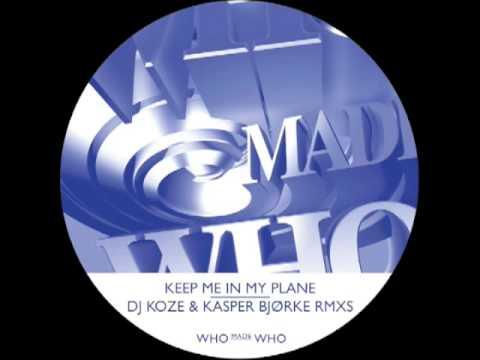 "WhoMadeWho ""Keep Me In My Plane"" Kasper Björke Remix"