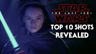 Top 10 NEW Star Wars The Last Jedi Shots Revealed! & More!