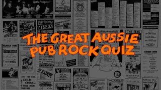THE GREAT AUSSIE PUB ROCK QUIZ! Brought to you by I Like Your Old Stuff