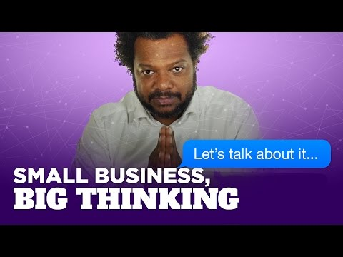 Small Business, Big Thinking: Let's Talk About It