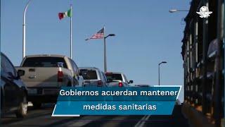 """""""Ambos países coordinarán las medidas sanitarias en la región fronteriza que estarán vigentes hasta las 23:59 hrs. del 21 de octubre de 2020"""", informó la Cancillería de México"""