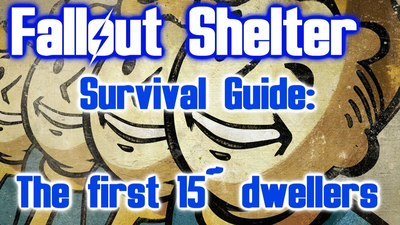 Fallout shelter survival guide the first 15 dwellers setup youtube