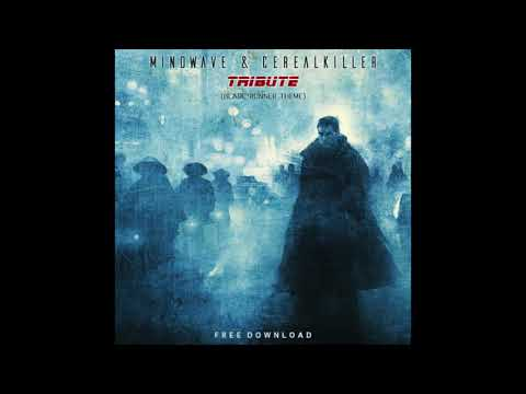 Mindwave & CerealKiller - Tribute (Blade Runner Theme) FREE DOWNLOAD