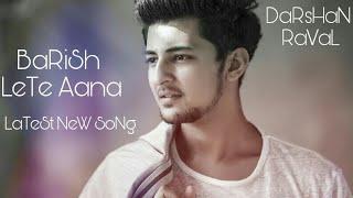 💛| Barish Lete Aana | official video | Darshan Raval |  Sony music india | whatsapp status |