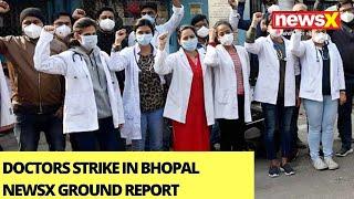 Doctors Strike In Bhopal   NewsX Ground Report    NewsX