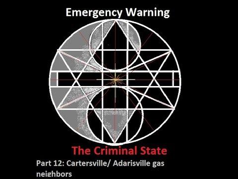 Emergency warning:The Criminal States. Part 12 Cartersville/Adairsville gas neighbors
