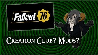 FALLOUT 76 : Creation Club or Mods?