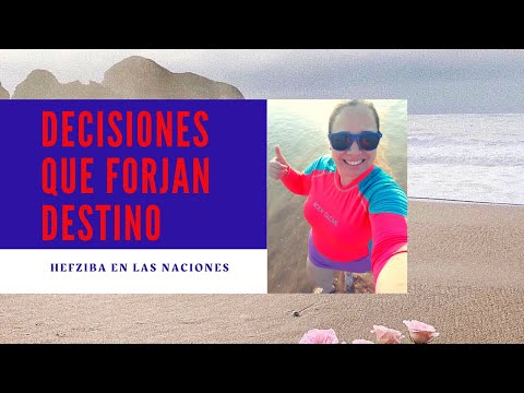 DECISIONES QUE FORJAN DESTINO
