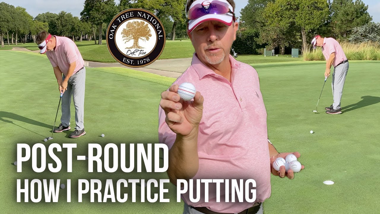 Improve Your Game Post-Round / How I Practice Putting
