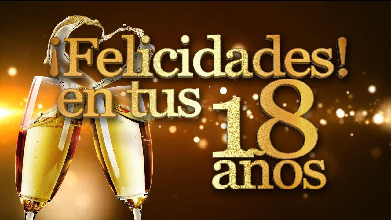 Mensajes De Feliz 18 Años Frases De Feliz Cumpleaños Tarjetas Felicitaciones Para 18 Años