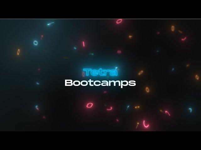 TETRA Bootcamps