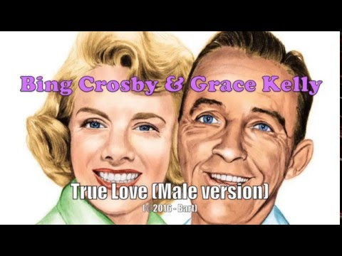 Bing Crosby (& Grace Kelly) - True Love (Male Karaoke version)