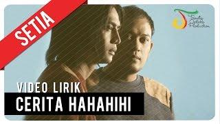 [4.34 MB] SETIA - CERITA HAHAHIHI | Video Lirik
