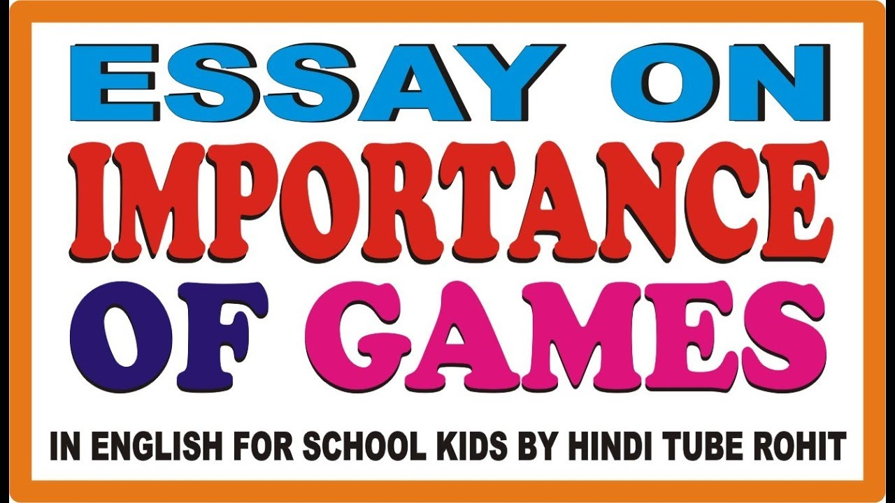 essay on importance of games in english for school kids by hindi tube rohit