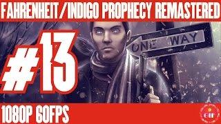 FAHRENHEIT / INDIGO PROPHECY REMASTERED - Gameplay Walkthrough No Commentary - Part 13 [1080p 60fps]