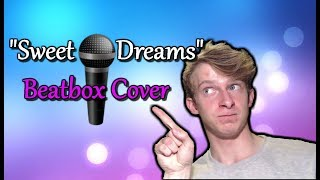 Sweet Dreams | Successful Beatbox Cover by Cirby
