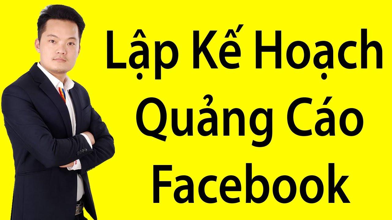 Bài 11 : Các Bước Lập Kế Hoạch Cho Chạy Quảng Cáo Facebook Marketing