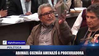 ABIMAEL GUZMÁN AMENAZA A PROCURADORA