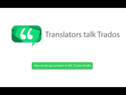 How to set up a project in SDL Trados Studio