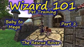 Wizard101: Pet Training Baby To Mega - The Rescue Rover Part 2