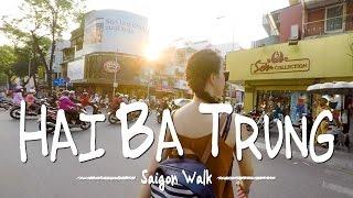 Saigon Walk: Hai Ba Trung Str., District 3, Ho Chi Minh City, Vietnam (Part 2/2) [4K]