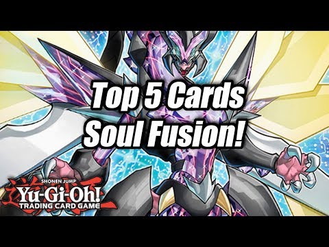 Yu-Gi-Oh! Top 5 Cards from Soul Fusion!