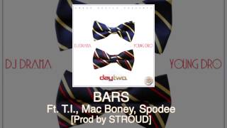 "Young Dro ""BARS"" ft. T.I., Mac Boney, Spodee off Day Two"
