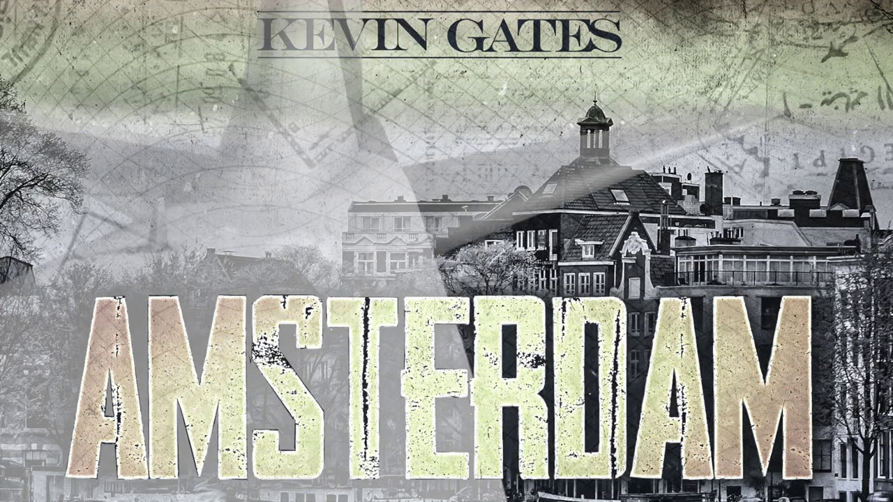 Kevin Gates - Amsterdam (Rooftop Luv)