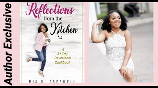 Author Exclusive: Interview w/Mia Creswell, author of Reflections from the kitchen| @ReadingOnTheRun