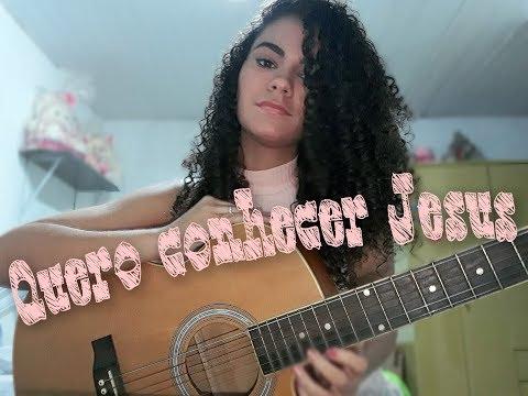 Letícia Gomes - Quero conhecer Jesus (cover)