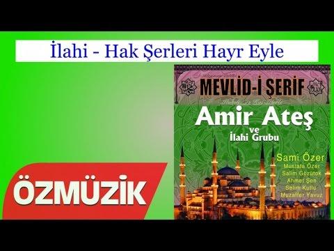 İlahi - Hak Şerleri Hayr Eyle - Amir Ateş Ve Sami Özer İlahi Korosu (Official Video)