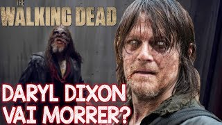 Daryl Dixon Vai morrer em The Walking Dead na 10 temporada ? FALSO!