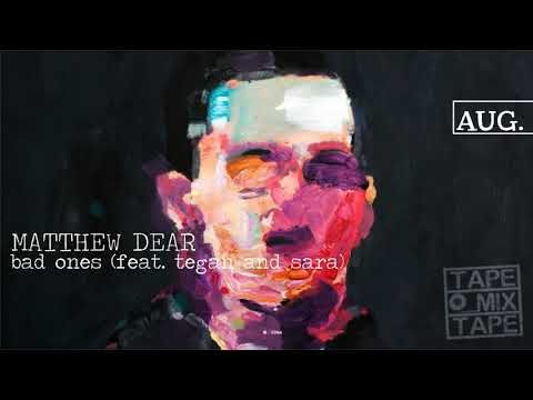 Matthew Dear - Bad Ones (feat Tegan & Sara)