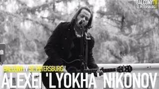 �������� ���� ALEXEI 'LYOKHA' NIKONOV - UNDERGROUND (BalconyTV) ������