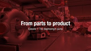 From parts to product: The diaphragm pump