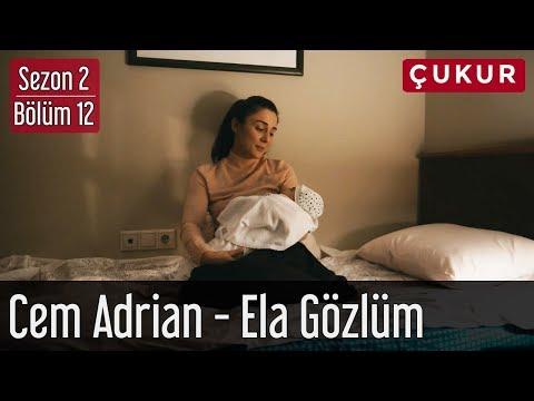 Çukur 2.Sezon 12.Bölüm - Cem Adrian - Ela Gözlüm