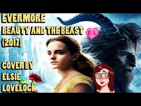Evermore - Beauty And The Beast (2017) - Female Cover By Elsie Lovelock