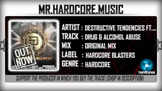 Destructive Tendencies ft. Andy The Core - Drug & Alcohol Abuse (FULL) [HQ|HD]