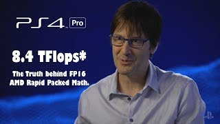 8.4 TFlops. The truth behind AMD's Rapid Packed Math and the PS4 Pro