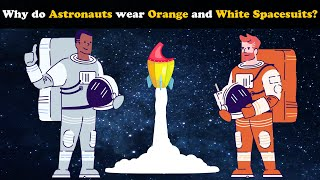 Why do Astronauts wear Orange and White Spacesuits? | #aumsum