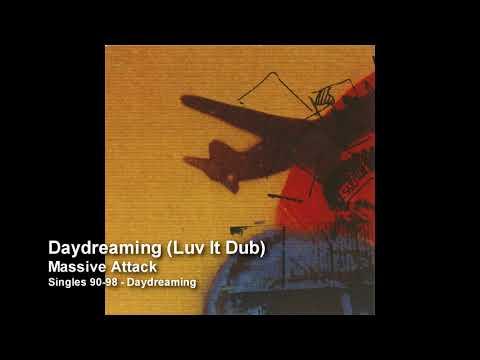 Massive Attack - Daydreaming (Luv It Dub) [Singles 90-98]
