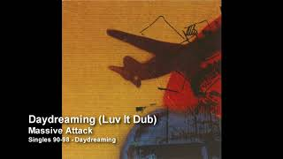 Massive Attack - Daydreaming (Luv It Dub) [Singles 90-98] Resimi