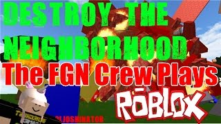 The FGN Crew Plays: ROBLOX - Destroy the Neighborhood (PC)