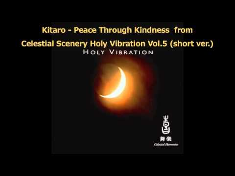 Kitaro - Peace Through Kindness (short version)