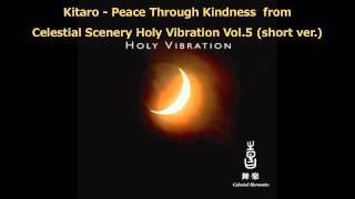 Kitaro - Peace Through Kindness (short version)
