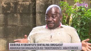 """Abakugu batangaazizza ku """"Independents"""" abayitiridde"""